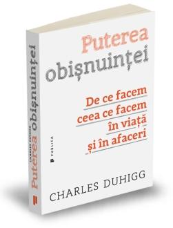 puterea-obisnuintei-charles-duhigg-editura-publica