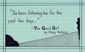 Imagini pentru the good girl mary kubica